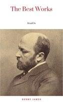 Henry James: The Best Works - Henry James