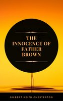 The Innocence of Father Brown (ArcadianPress Edition) - Gilbert Keith Chesterton