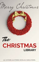 The Christmas Library - Arthur Conan Doyle, Charles Dickens, Anton Chekhov, Martha Finley, L. Frank Baum, Rudyard Kipling, Fyodor Dostoevsky, Washington Irving, Mark Twain, A.A. Milne, Kenneth Grahame, Leo Tolstoy, O. Henry, Robert Louis Stevenson, Thomas Hardy, G.K. Chesterton, L.M. Montgomery, William Dean Howells, William Shakespeare, Robert Browning, Viktor Rydberg, Lewis Carroll, William Makepeace Thackeray, Louisa May Alcott, H.P. Lovecraft, Willa Cather, Beatrix Potter, Nathaniel Hawthorne, Fyodor Dostoyevsky, Kate Douglas Wiggin, John Milton, Robert Burns, Harriet Beecher Stowe, Hans Christian Andersen, Henry Wadsworth Longfellow, Dylan Thomas, Anonymous, Peter Christen Asbjørnsen, John Masefield, Bret Harte, Henry Van Dyke, Brothers Grimm, Saki, R.L. Stevenson, John Kendrick Bangs, Laura Lee Hope, Lope de Vega, Montague Rhodes James, Mother Goose, Clement Clarke Moore, William J. Locke, Thomas Hill, Algernon Blackwood, Juliana Horatia Ewing, Lucy Maud Montgomery, Edward Payson Roe, Thomas Nelson Page, Lyman Frank Baum, Robert Ervin Howard, Letitia Elizabeth Landon, Adelaide Anne Procter, Eugene Field, Paul Laurence Dunbar, Thomas Chatterton, Andy Adams, Hezekiah Butterworth, Eleanor Hallowell Abbott, Ellis Parker Butler, Richmal Crompton, Amy Ella Blanchard, Hesba Stretton, Margery Williams, Berthold Auerbach, Newton Booth Tarkington, William Henry Davies, Zona Gale, Annie Roe Carr, Santa Claus, Alice Duer Miller, Evaleen Stein, Florence L. Barclay, Jacob August Riis, Meredith Nicholson, Theodore Parker, Grimm Brothers, Ella Wheeler Wilcox, Alice Hale Burnett, Annie Eliot Trumbull, Mary Louisa Molesworth, Sara Teasdale, Ralph Henry Barbour, John Greenleaf Whittier, James Whitcomb Riley, John Bowring, Mary E. Wilkins Freeman, Francis Pharcellus Church, Mrs. W. H. Corning, Nahum Tate, Olive Thorne Miller, Stephen Leacock, H. W. Collingwood, John Strange Winter, Julia Schayer, Katharine Lee Bates, M.E.S., Margaret E. Sangster, Robert Frost, Robert Ingersoll, Rose Terry Cooke, S. Weir Mitchell, Cecil Frances Alexander, Charles Edward Carryl, Don Marquis, Elia W. Peattie, Elizabeth Anderson, Elizabeth Margaret Chandler, Ernest Vincent Wright, George A. Baker, George Augustus Sala, George Robert Sims, Anne Hollingsworth Wharton, Banjo Paterson, C.H. Mead, Christopher North, Cornelia Redmond, Frank Stockton, José
