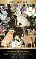The Story of Doctor Dolittle (Illustrated) - Hugh Lofting