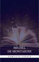 Michel de Montaigne - The Complete Essays - Michel de Montaigne