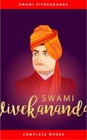 Swami Vivekananda: Complete Works - Swami Vivekananda