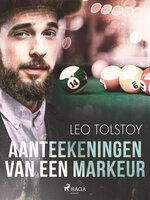Aanteekeningen van een markeur - Lev Tolstoj