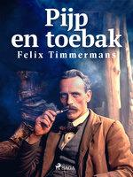 Pijp en toebak - Felix Timmermans