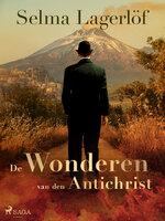 De wonderen van den Antichrist - Selma Lagerlöf