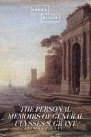 The Personal Memoirs of General Ulysses S. Grant - Ulysses S. Grant
