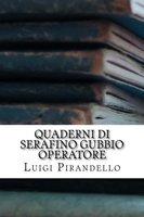 Quaderni di Serafino Gubbio operatore - Luigi Pirandello