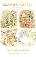 The Ultimate Beatrix Potter Collection (22 Children's Books With Complete Original Illustrations) - Beatrix Potter