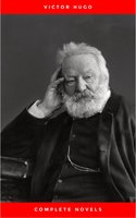 Victor Hugo: The Complete Novels - Victor Hugo