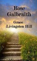 Rose Galbraith - Grace Livingston Hill