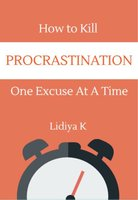 How to Kill Procrastination - Lidiya K