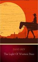 The Light of Western Stars - Zane Grey