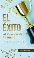 El éxito al alcance de tu mano - José Luis Casteleiro Santos,Miguel García Seoane