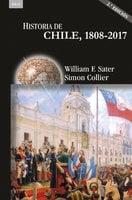 Historia de Chile, 1808-2017 - William Sater,Simon Collier