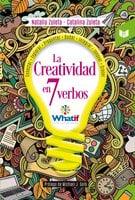 La creatividad en 7 verbos - Natalia Zuleta, Catalina Zuleta