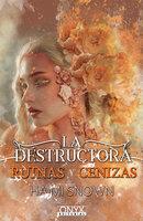 La Destructora, ruinas y cenizas - Haimi Snown