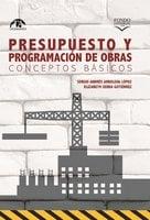 Presupuesto y programación de obras. Conceptos básicos - Sergio Andrés Arboleda López, Elizabeth Serna Gutiérrez