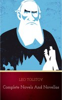 Complete Novels and Novellas - Leo Tolstoy