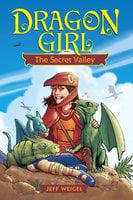 Dragon Girl: The Secret Valley - Jeff Weigel