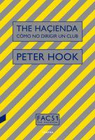 The Haçienda: Cómo no dirigir un club - Peter Hook
