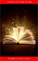 Grimm's Fairy Tales - Jacob & Wilhem Grimm