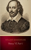 Henry VI, Part 1 - William Shakespeare