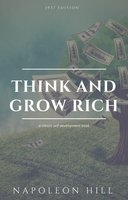 Think And Grow Rich - Napoleon Hill