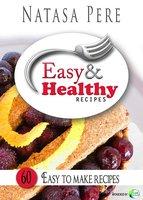 Easy & Healthy Recipes - Natasa Pere