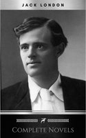 Jack London, Six Novels, Complete and Unabridged - The Call of the Wild, The Sea-Wolf, White Fang, Martin Eden, The Valley of the Moon, The Star Rover - Jack London