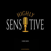 Highly Sensitive - Chris Novi