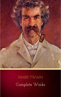 Mark Twain: Complete Works - Mark Twain
