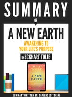 Summary Of A New Earth: Awakening To Your Life's Purpose, By Eckhart Tolle - Sapiens Editorial