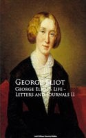 George Eliot's Life - Letters and Journals II - George Eliot