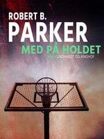 Med på holdet - Robert B. Parker
