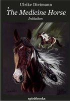 The Medicine Horse - Ulrike Dietmann