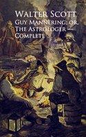Guy Mannering; or, The Astrologer - Walter Scott