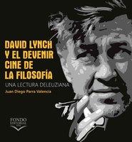 David Lynch y el devenir: cine de la filosofía - Juan Diego Parra Valencia