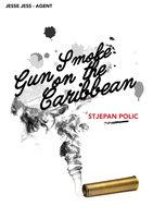Gun Smoke on the Caribbean - Stjepan Polic