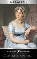 The Juvenilia of Jane Austen - Jane Austen