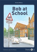 Bob at School - Kirsten Ahlburg