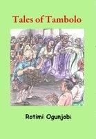 Tales of Tambolo - Rotimi Ogunjobi