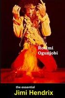 The Essential Jimi Hendrix - Rotimi Ogunjobi