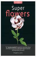 Super flowers - Rogelio Leon