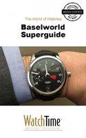 Baselworld Superguide - WatchTime.com