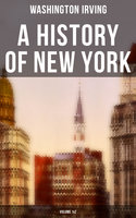 A History of New York (Volume 1&2) - Washington Irving