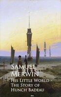 His Little World - Samuel Merwin