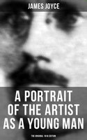 A Portrait of the Artist as a Young Man (The Original 1916 Edition) - James Joyce