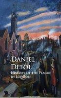 History of the Plague in London - Daniel Defoe