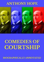 Comedies of Courtship - Anthony Hope