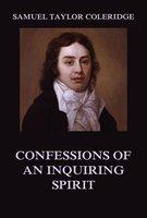 Confessions of an Inquiring Spirit - Samuel Taylor Coleridge
